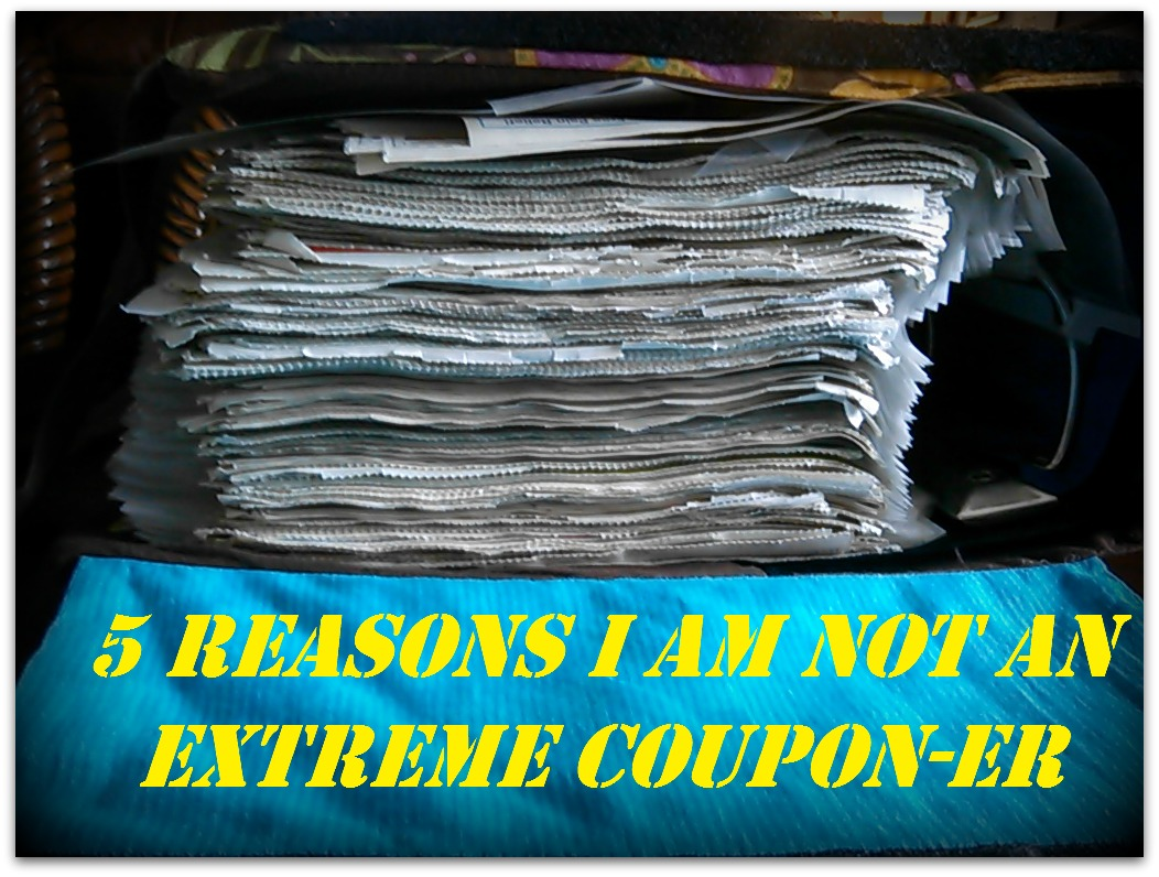 5 Reasons I am NOT an Extreme Coupon-er