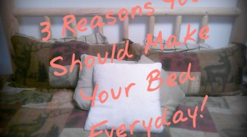 3 Reasons Why You Should Make Your Bed Everyday