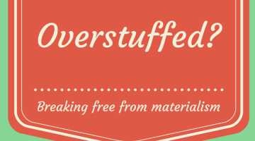 Overstuffed? Breaking Free from Materialism