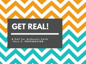 A Call for Authentic Faith -Part 2- PREPARATION