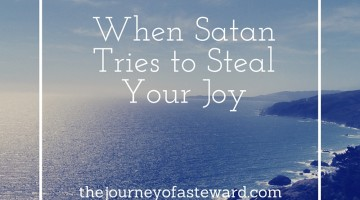 When Satan Tries to Steal your Joy
