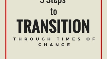 5 Steps to Transition Through Times of Change