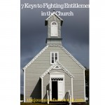 The Disgruntled Church ~ 7 Keys to Fighting Entitlement in the Church