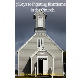 7 Keys to Fighting Entitlement in the Church