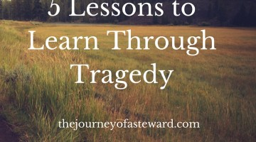 5 Lessons to Learn Through Tragedy