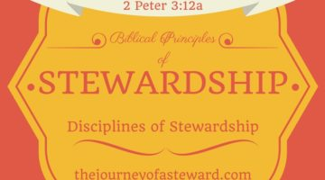 Principles of Biblical Stewardship ~ Disciplines of a Good Steward