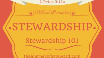 Biblical Principles of Stewardship~Stewardship 101