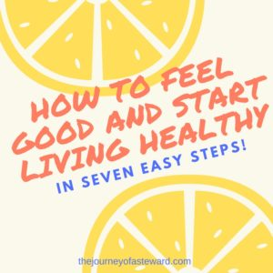 how-to-feel-good-and-start-living-healthy