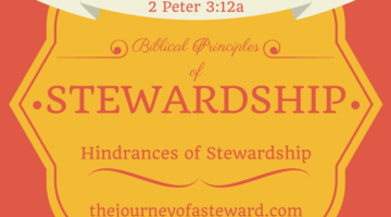 Biblical Principles of Stewardship ~ Hindrances of Stewardship